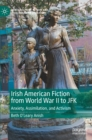 Image for Irish American Fiction from World War II to JFK : Anxiety, Assimilation, and Activism