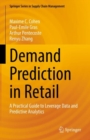 Image for Demand Prediction in Retail : A Practical Guide to Leverage Data and Predictive Analytics