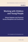 Image for Working with Children and Young People : Ethical Debates and Practices Across Disciplines and Continents