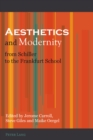 Image for Aesthetics and modernity from Schiller to the Frankfurt School