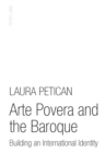 Image for Arte povera and the Baroque  : building an international identity