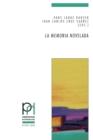 Image for La memoria novelada  : hibridaciâon de gâeneros y metaficciâon en la novela espaänola sobre la guerra civil y el franquismo (2000-2010)