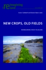 Image for New Crops, Old Fields : Reimagining Irish Folklore