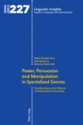 Image for Power, Persuasion and Manipulation in Specialised Genres: Providing Keys to the Rhetoric of Professional Communities : 227