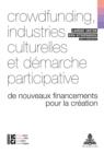 Image for Crowdfunding, industries culturelles et demarche participative: De nouveaux financements pour la creation : 1