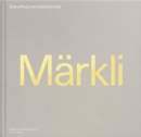Image for Everything one invents is true  : the architecture of Peter Mèarkli