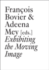 Image for Exhibiting the moving image  : history revisited