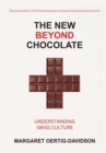 Image for The New Beyond Chocolate : Understanding Swiss Culture