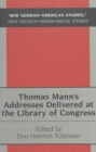 Image for Thomas Mann's addresses delivered at the Library of Congress