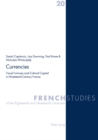 Image for Currencies  : fiscal fortunes and cultural capital in the French nineteenth century