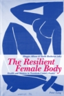 Image for The Resilient Female Body : Health and Malaise in Twentieth-century France