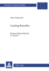 Image for Catching butterflies  : bringing magical realism to ground : 116