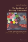 Image for The problems of literary translation  : a study of the theory and practice of translation from English into Spanish