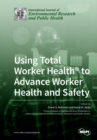 Image for Using Total Worker Health(R) to Advance Worker Health and Safety