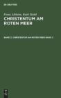 Image for Franz Altheim; Ruth Stiehl: Christentum Am Roten Meer. Band 2