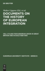 Image for Documents on the history of European integrationVol. 2: Plans for European union in Great Britain and in exile, 1939-1945 (including 107 documents in their original languages on 3 microfiches)