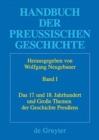 Image for Handbuch der Preussischen Geschichte, Band 1, Das 17. und 18. Jahrhundert und Grosse Themen der Geschichte Preussens