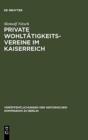 Image for Private Wohlt tigkeitsvereine Im Kaiserreich : Die Praktische Umsetzung Der B rgerlichen Sozialreform in Berlin