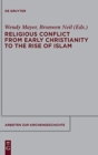 Image for Religious Conflict from Early Christianity to the Rise of Islam