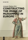 Image for Constructing the image of Muhammad in Europe