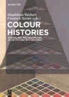 Image for Colour histories  : science, art, and technology in the 17th and 18th centuries