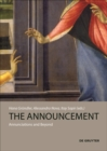 Image for The Announcement : Annunciations and Beyond