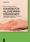 Image for Handbuch Alzheimer-Krankheit: Grundlagen - Diagnostik - Therapie - Versorgung - Pravention