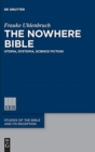 Image for The nowhere Bible  : utopia, dystopia, science