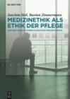 Image for Medizinethik als Ethik der Pflege: Auf dem Weg zu einem klinischen Pragmatismus