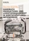 Image for Handbuch Produktions- und Logistikmanagement in Wertschopfungsnetzwerken
