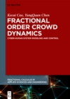 Image for Fractional Order Crowd Dynamics: Cyber-human System Modeling and Control : 4
