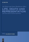 Image for Life, death and representation  : some new work on Roman sarcophagi