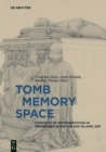 Image for Tomb - Memory - Space : Concepts of Representation in Premodern Christian and Islamic Art