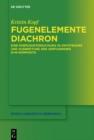 Image for Fugenelemente diachron: Eine Korpusuntersuchung zu Entstehung und Ausbreitung der verfugenden N+N-Komposita : 133