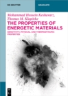 Image for The Properties of Energetic Materials: Sensitivity, Physical and Thermodynamic Properties