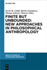 Image for Finite But Unbounded: New Approaches in Philosophical Anthropology : 12