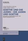 Image for Goethe und die Juden - die Juden und Goethe: Beitrage zu einer Beziehungs- und Rezeptionsgeschichte : 34