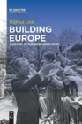 Image for Building Europe : A History of European Unification