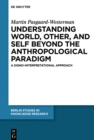 Image for Understanding World, Other, and Self beyond the Anthropological Paradigm: A Signo-Interpretational Approach : 13