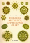 Image for Ecologies, Aesthetics, and Histories of Art