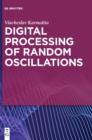 Image for Digital Processing of Random Oscillations