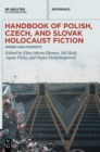 Image for Handbook of Polish, Czech and Slovak Holocaust fiction  : works and contexts