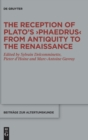 Image for The Reception of Plato's >Phaedrus< from Antiquity to the Renaissance