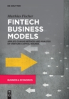 Image for Fintech business models  : applied canvas method and analysis of venture capital rounds
