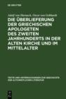 Image for Die Uberlieferung der griechischen Apologeten des zweiten Jahrhunderts in der alten Kirche und im Mittelalter : 1