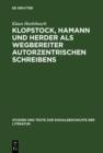 Image for Klopstock, Hamann und Herder als Wegbereiter autorzentrischen Schreibens: Ein philologischer Beitrag zur Charakterisierung der literarischen Moderne : 86