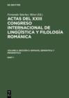 Image for Actas del XXIII Congreso Internacional de Linguistica y Filologia Romanica. Volume II: Seccion 3: sintaxis, semantica y pragmatica. Part 1 : Vol. Ii. Part 1.