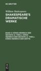 Image for K nig Heinrich Der Sechste (2. Theil). K nig Heinrich Der Sechste (3. Theil). K nig Heinrich Der Dritte