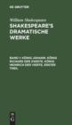 Image for K nig Johann. K nig Richard Der Zweite. K nig Heinrich Der Vierte, Erster Theil