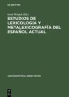 Image for Estudios de lexicologia y metalexicografia del espanol actual : 47